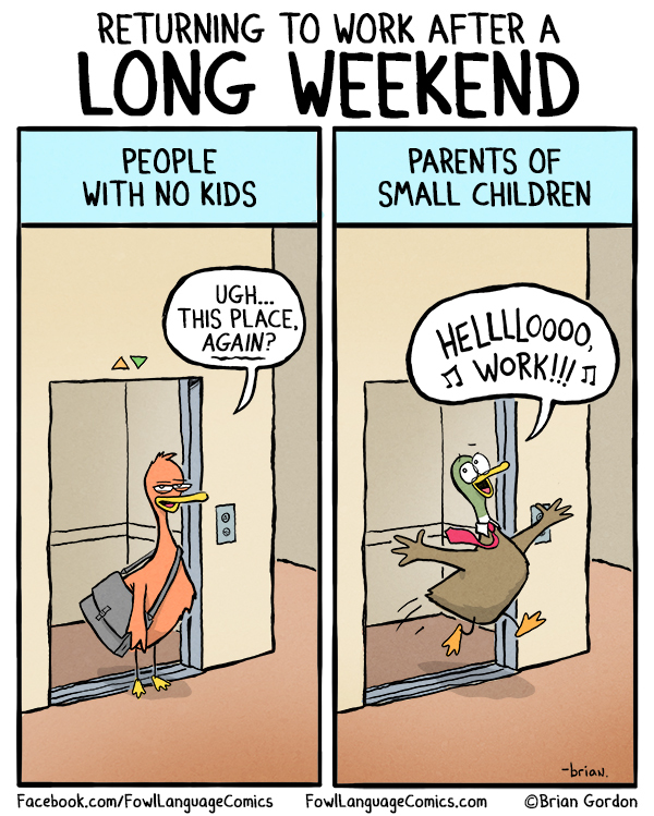 fowl language comics - long weekend to work